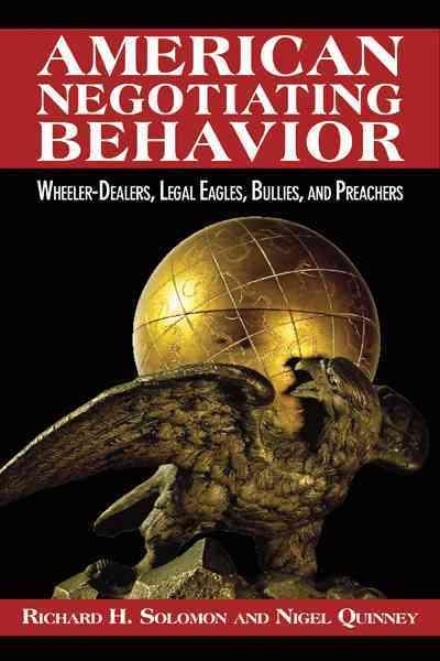 American Negotiating Behavior By Solomon, Richard H./ Quinney, Nigel
